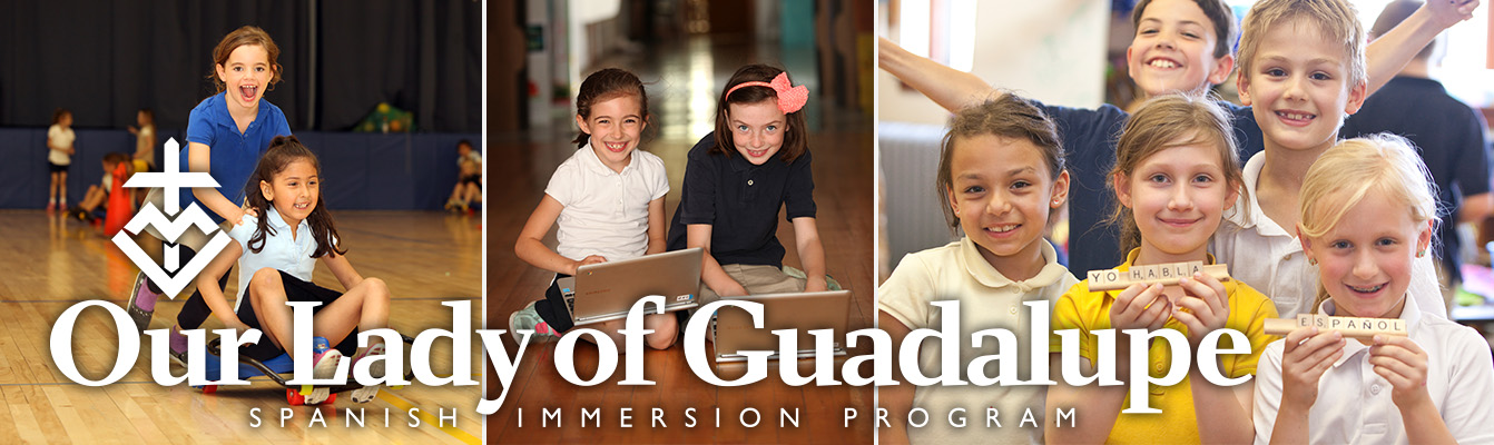 Our Lady of Guadalupe Spanish Immersion Program